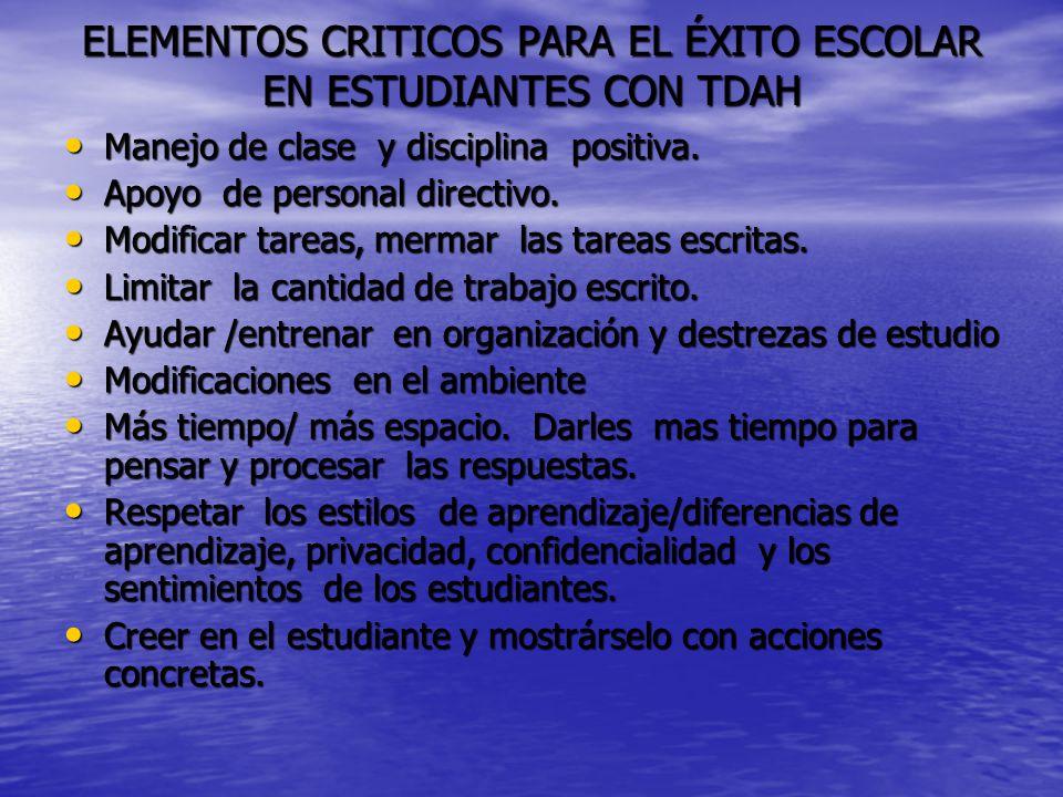 ELEMENTOS CRITICOS PARA EL ÉXITO ESCOLAR EN ESTUDIANTES CON TDAH Manejo de clase y disciplina positiva.
