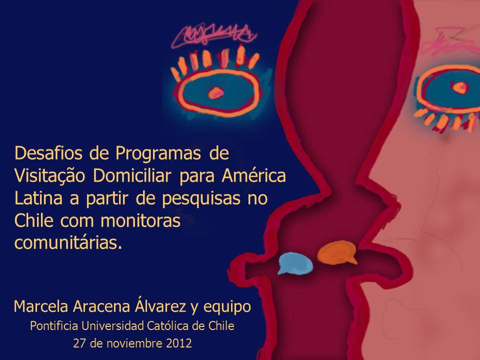 Desafios de Programas de Visitação Domiciliar para América Latina a partir de pesquisas no Chile com monitoras comunitárias.