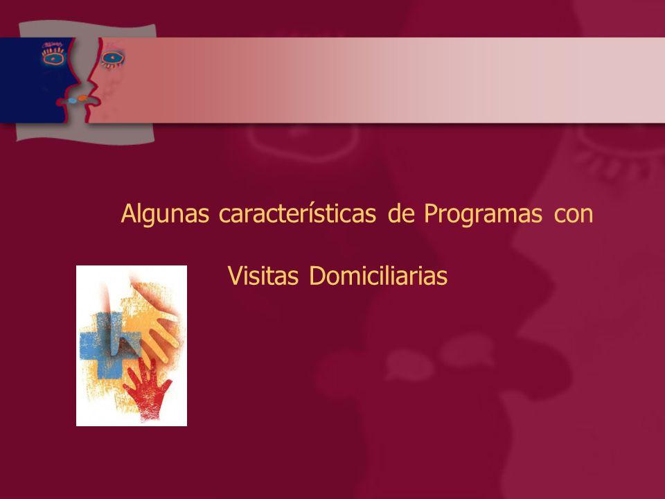 Algunas características de Programas con Visitas Domiciliarias