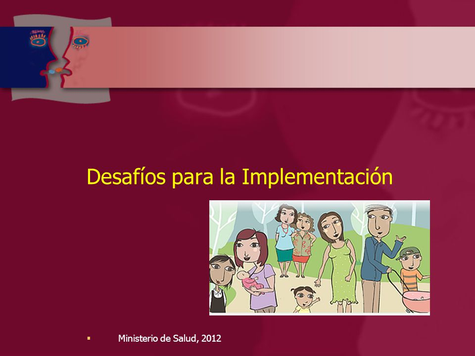 Desafíos para la Implementación  Ministerio de Salud, 2012