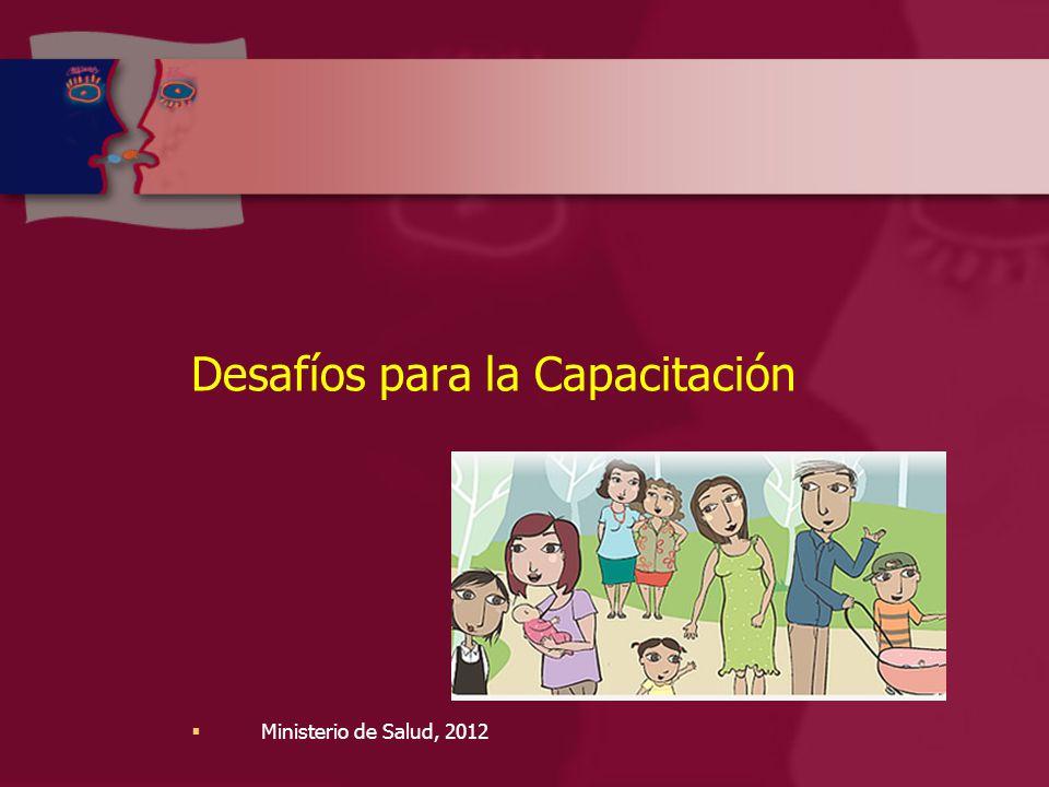 Desafíos para la Capacitación  Ministerio de Salud, 2012