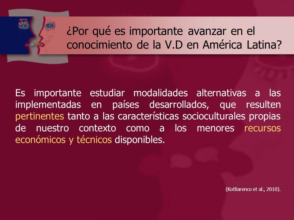 ¿Por qué es importante avanzar en el conocimiento de la V.D en América Latina.