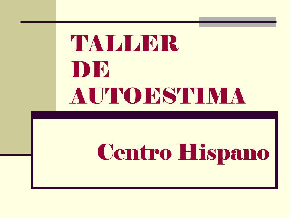 TALLER DE AUTOESTIMA Centro Hispano