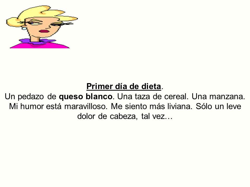 Querido Diario, Hoy comencé a hacer dieta. Preciso perder 8 kg.