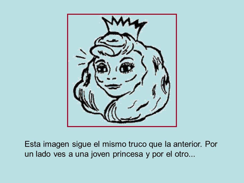 Esta imagen sigue el mismo truco que la anterior. Por un lado ves a una joven princesa y por el otro...
