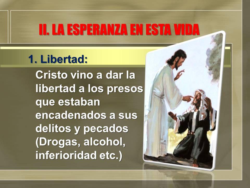 Cristo vino a dar la libertad a los presos que estaban encadenados a sus delitos y pecados (Drogas, alcohol, inferioridad etc.) 1.