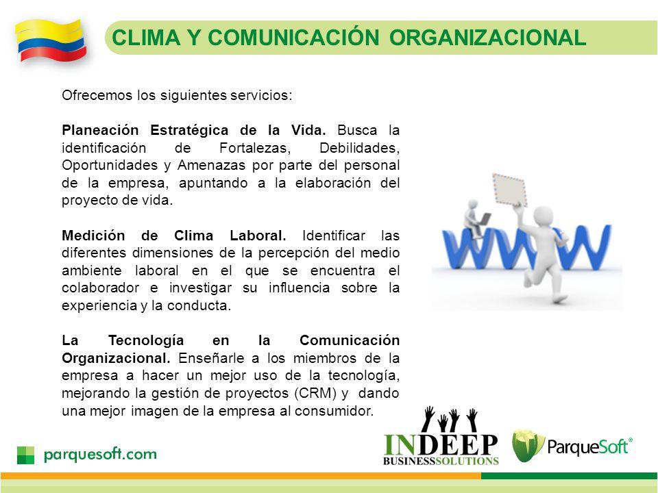 CLIMA Y COMUNICACIÓN ORGANIZACIONAL Ofrecemos los siguientes servicios: Planeación Estratégica de la Vida.