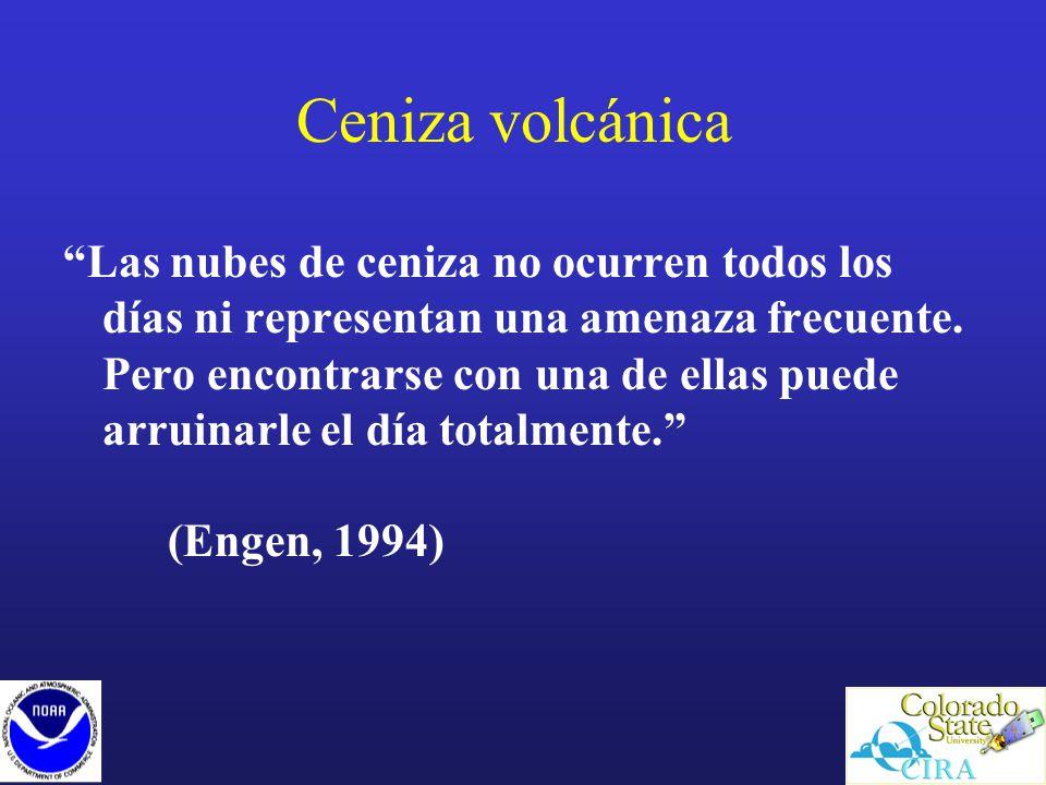 Ceniza volcánica Las nubes de ceniza no ocurren todos los días ni representan una amenaza frecuente.