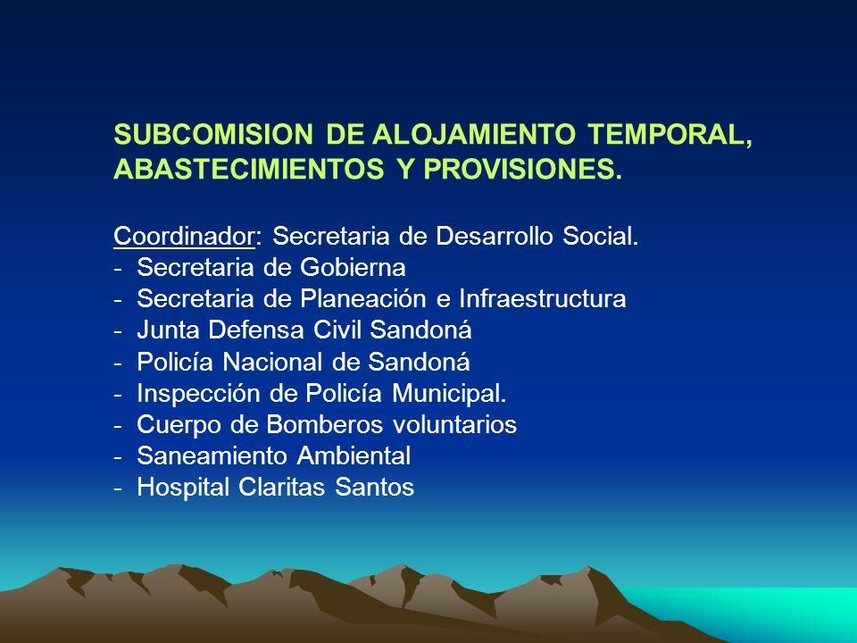SUBCOMISION DE ALOJAMIENTO TEMPORAL, ABASTECIMIENTOS Y PROVISIONES.