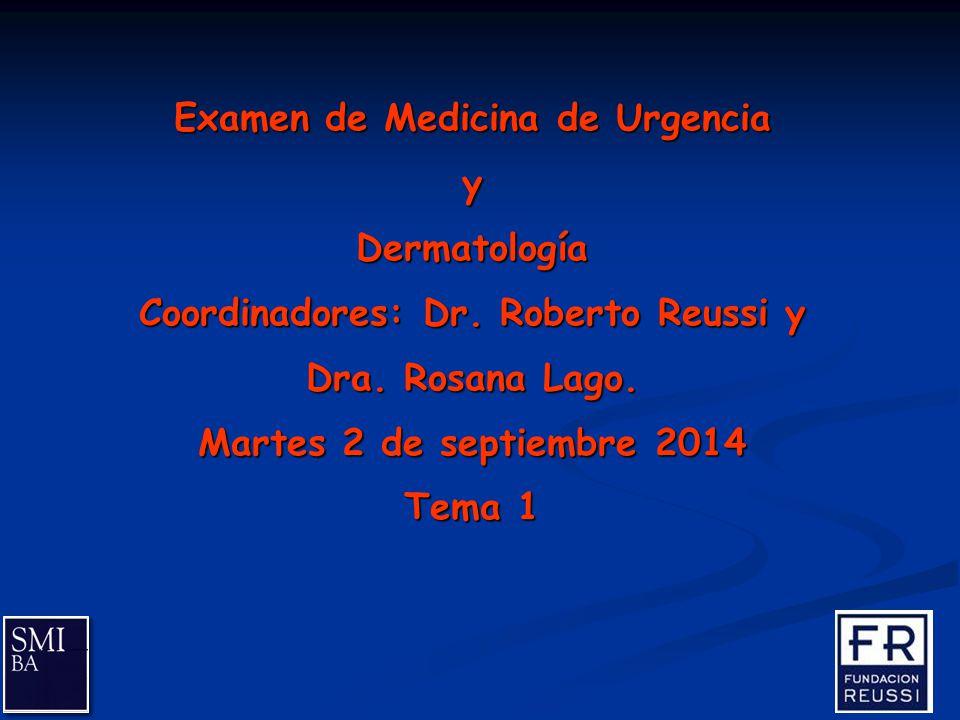Examen de Medicina de Urgencia y Dermatología Coordinadores: Dr.