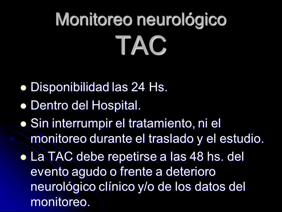 Monitoreo neurológico TAC Disponibilidad las 24 Hs.