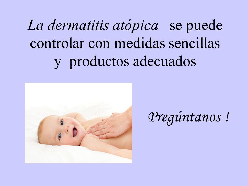 La dermatitis atópica se puede controlar con medidas sencillas y productos adecuados Pregúntanos !