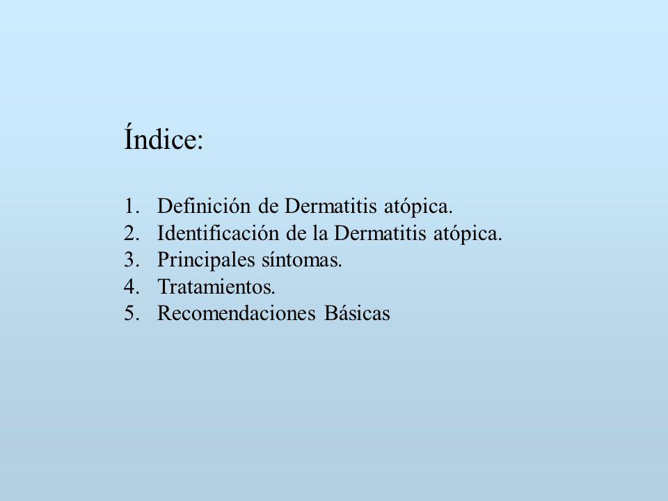 Índice: 1.Definición de Dermatitis atópica.2.Identificación de la Dermatitis atópica.