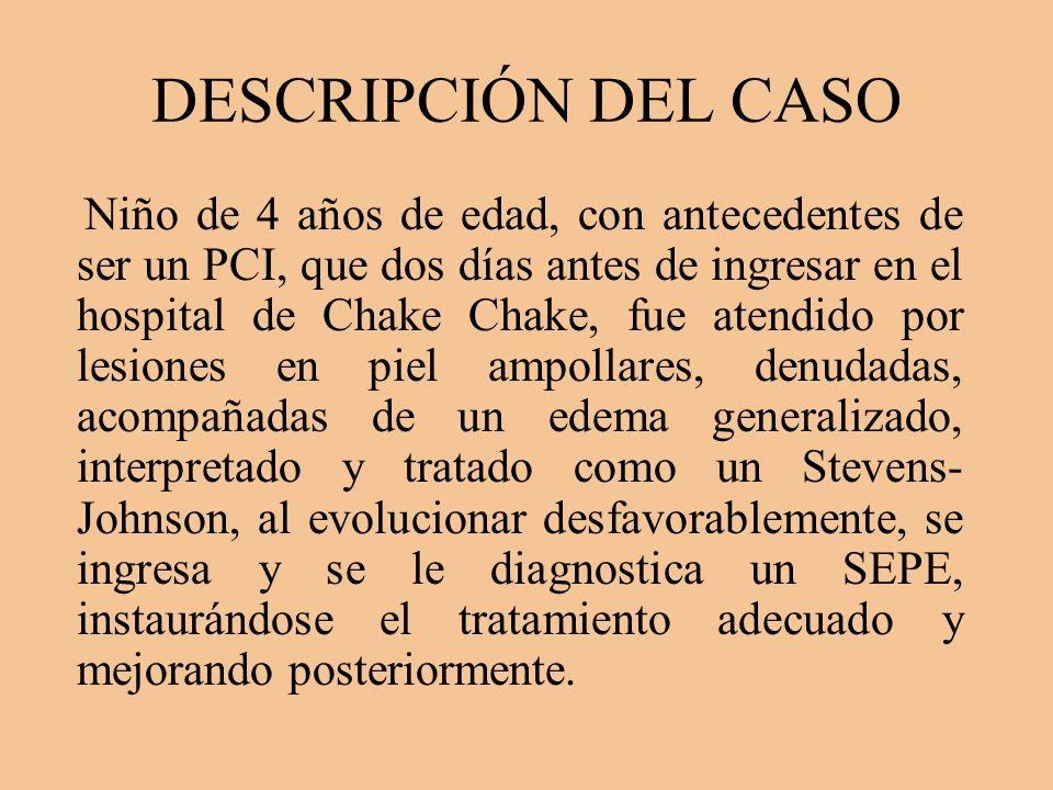 DESCRIPCIÓN DEL CASO Niño de 4 años de edad, con antecedentes de ser un PCI, que dos días antes de ingresar en el hospital de Chake Chake, fue atendid