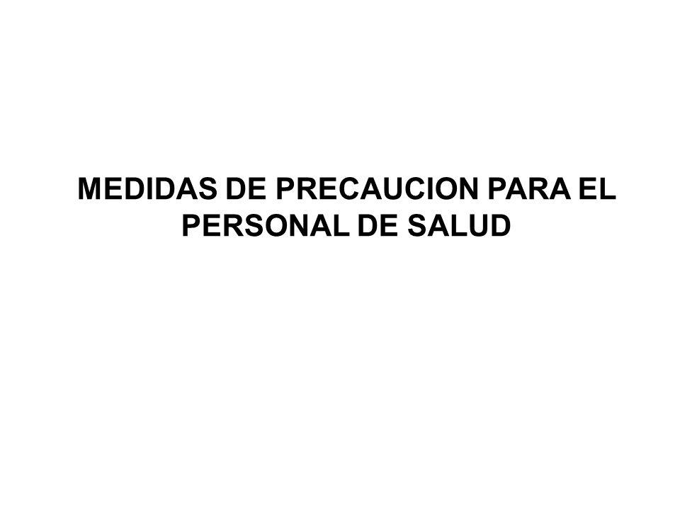 MEDIDAS DE PRECAUCION PARA EL PERSONAL DE SALUD