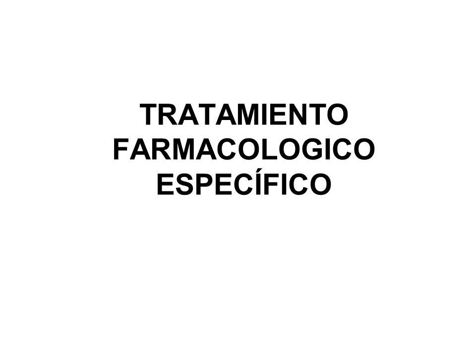 TRATAMIENTO FARMACOLOGICO ESPECÍFICO