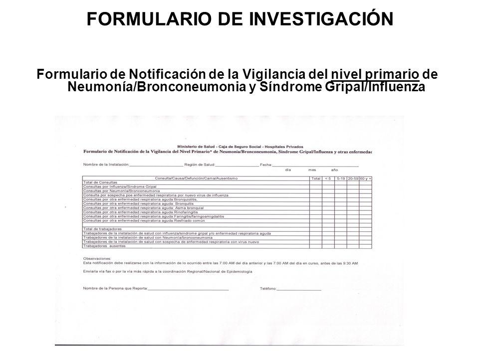 FORMULARIO DE INVESTIGACIÓN Formulario de Notificación de la Vigilancia del nivel primario de Neumonía/Bronconeumonia y Síndrome Gripal/Influenza
