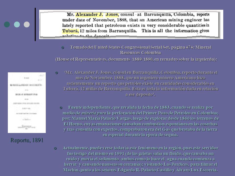 Tomado del United States Congressional Serial Set, página 474: Mineral Resources Colombia (House of Representatives, documents -1889-1890, en recuadro sobre la izquierda): 'Mr.