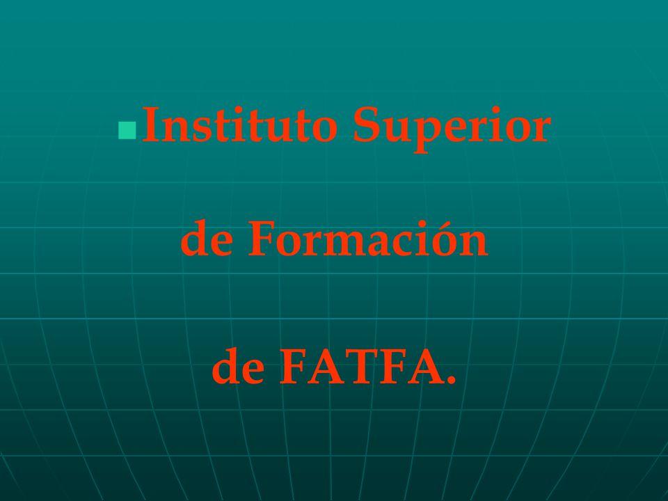Instituto Superior de Formación de FATFA.