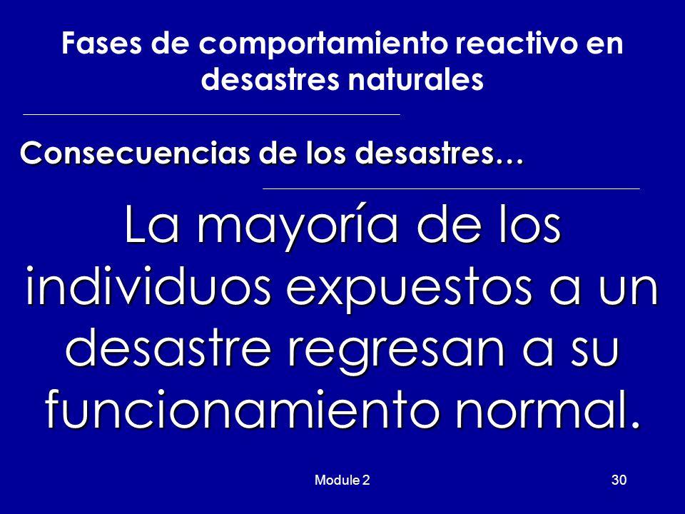 Module 230 La mayoría de los individuos expuestos a un desastre regresan a su funcionamiento normal.