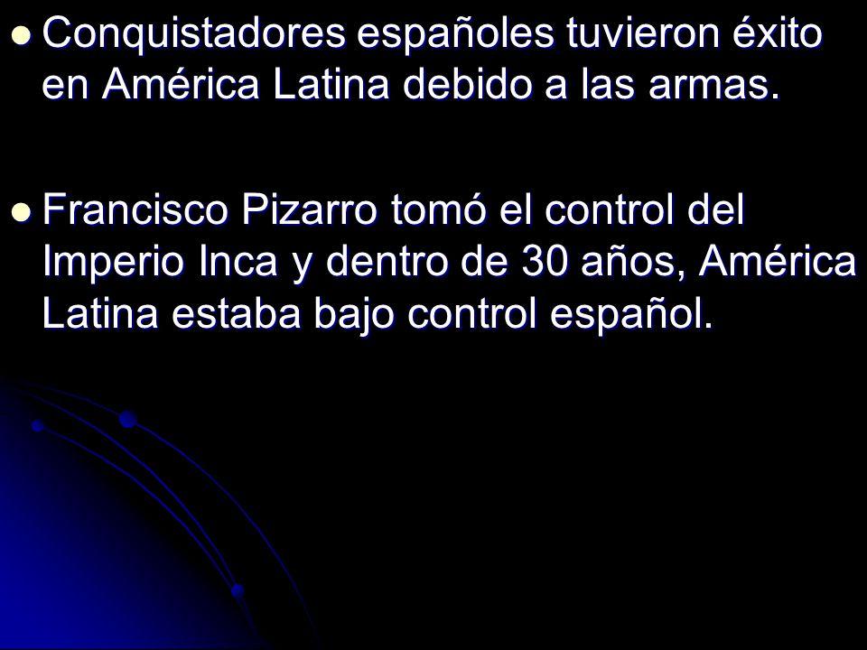 Conquistadores españoles tuvieron éxito en América Latina debido a las armas.