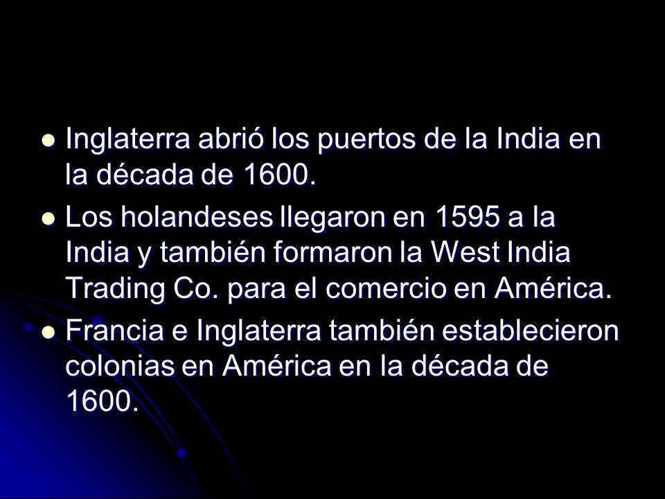 Inglaterra abrió los puertos de la India en la década de 1600.