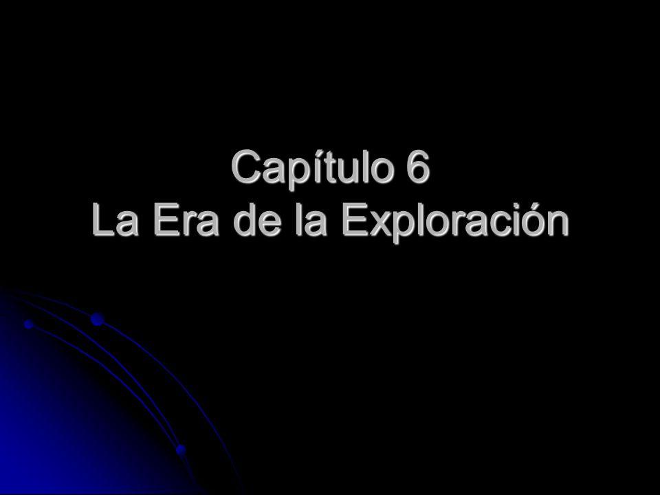 Capítulo 6 La Era de la Exploración