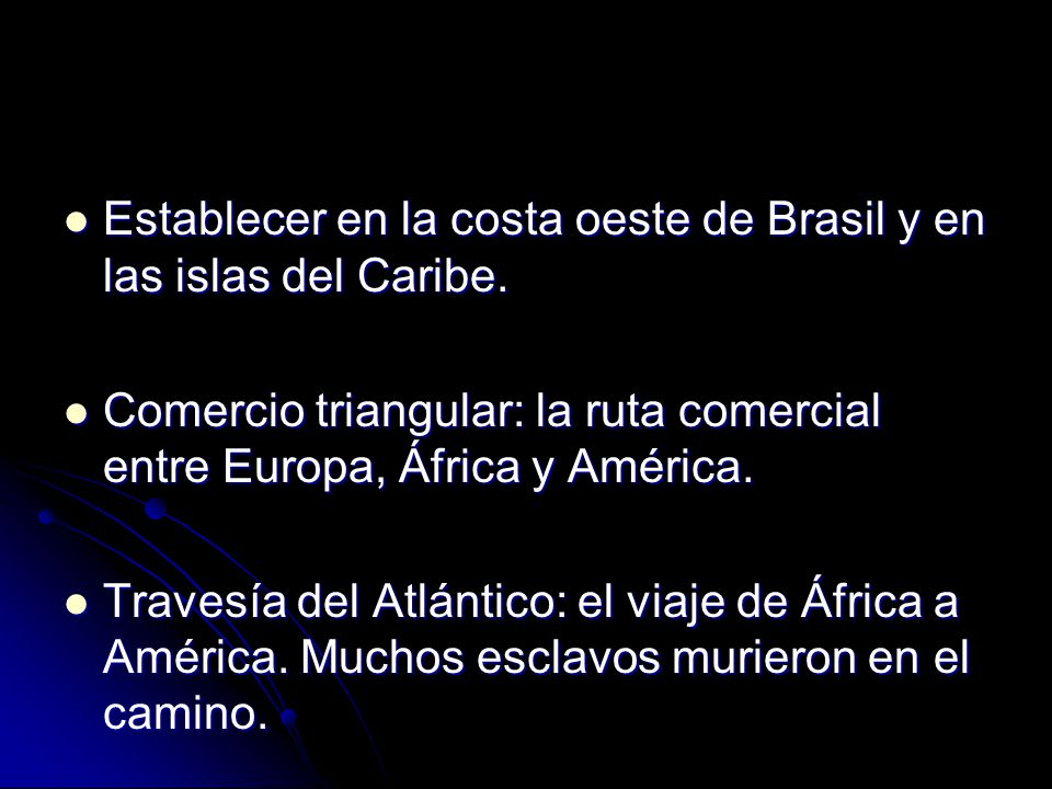 Establecer en la costa oeste de Brasil y en las islas del Caribe.