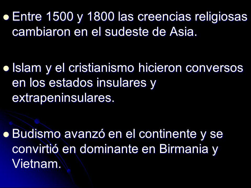 Entre 1500 y 1800 las creencias religiosas cambiaron en el sudeste de Asia.