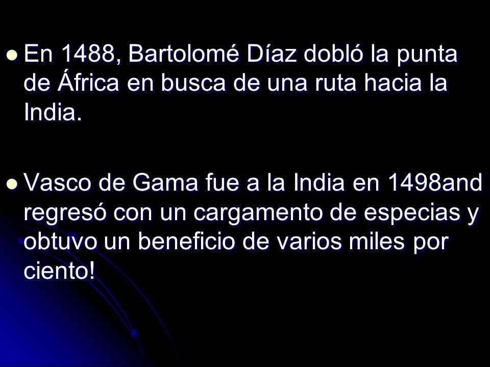 En 1488, Bartolomé Díaz dobló la punta de África en busca de una ruta hacia la India.