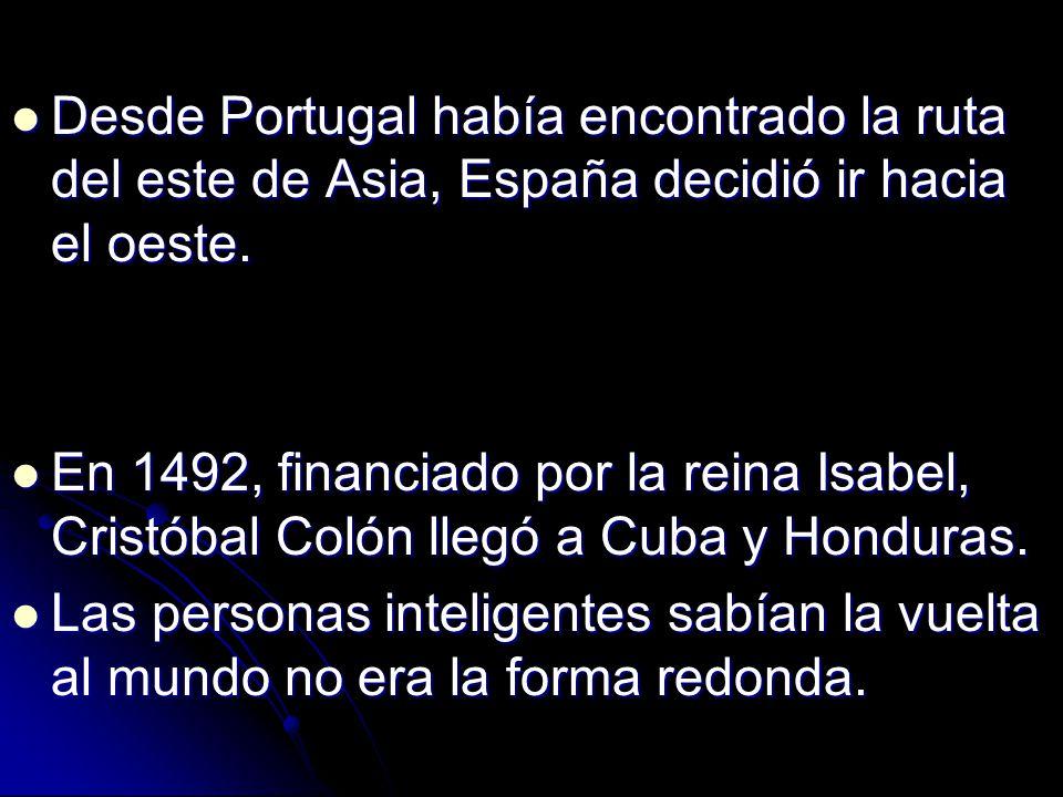 Desde Portugal había encontrado la ruta del este de Asia, España decidió ir hacia el oeste.