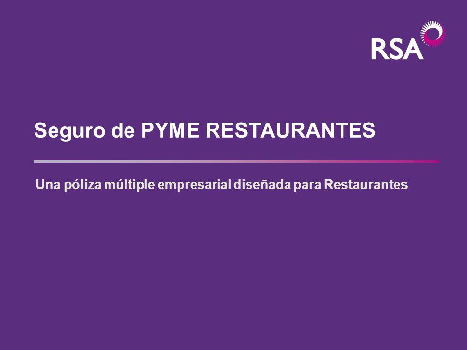 Seguro de PYME RESTAURANTES Una póliza múltiple empresarial diseñada para Restaurantes