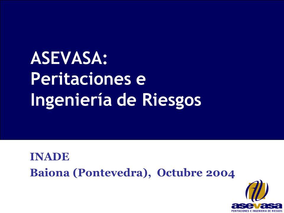 ASEVASA: Peritaciones e Ingeniería de Riesgos INADE Baiona (Pontevedra), Octubre 2004