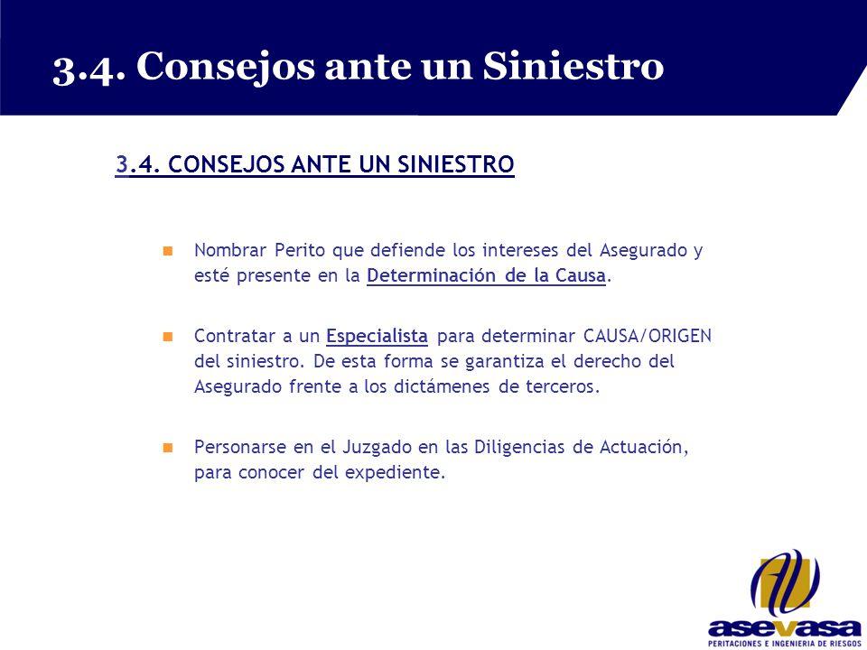3.4. Consejos ante un Siniestro 3.4. CONSEJOS ANTE UN SINIESTRO.4.
