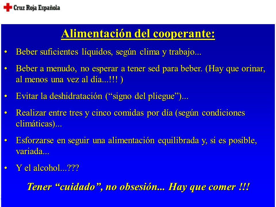 Alimentación del cooperante: Beber suficientes líquidos, según clima y trabajo...Beber suficientes líquidos, según clima y trabajo...