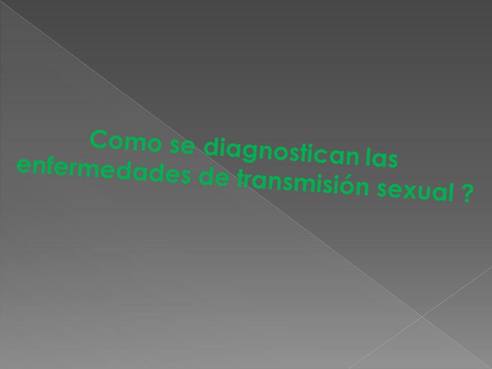 Como se diagnostican las enfermedades de transmisión sexual ?
