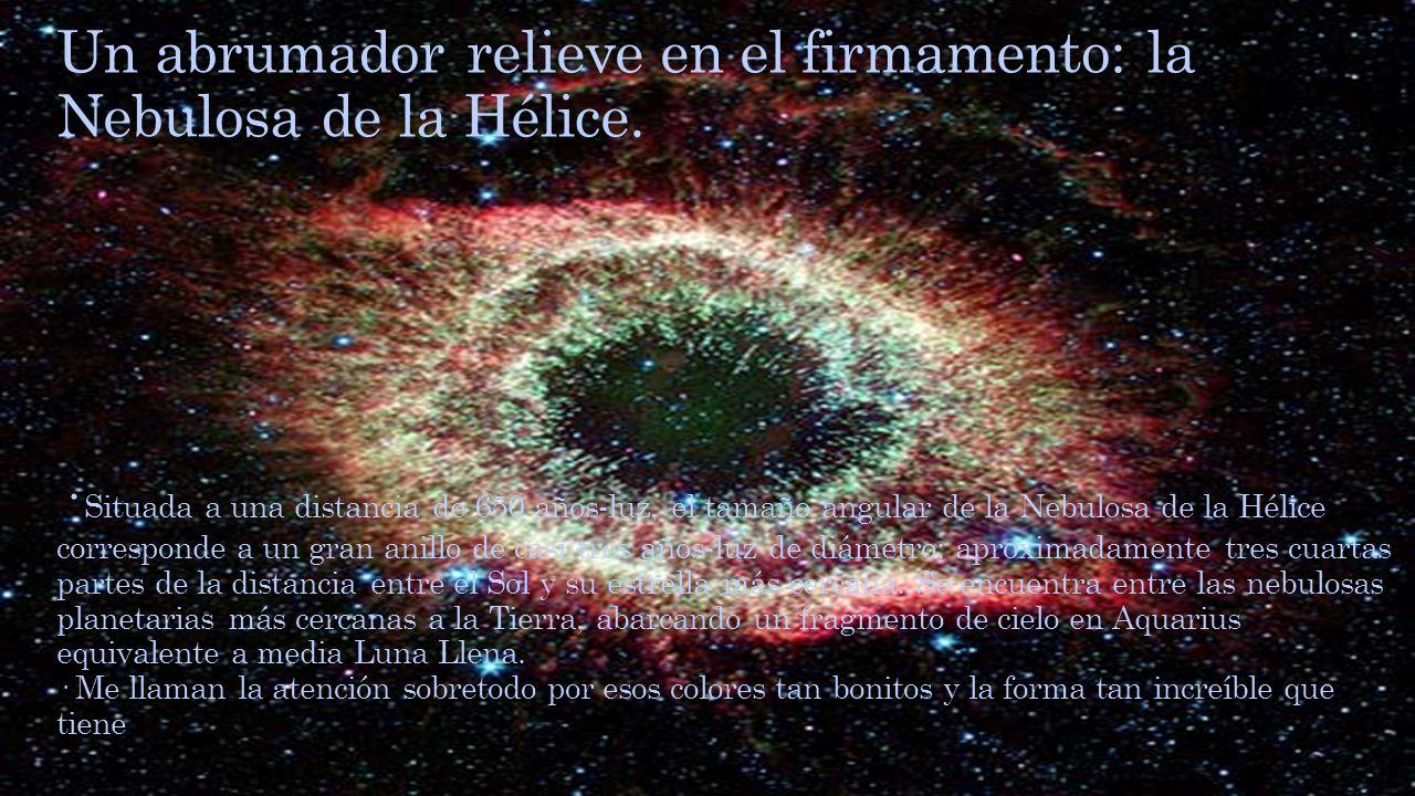 Un abrumador relieve en el firmamento: la Nebulosa de la Hélice.