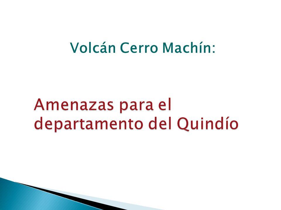 Volcán Cerro Machín: Amenazas para el departamento del Quindío