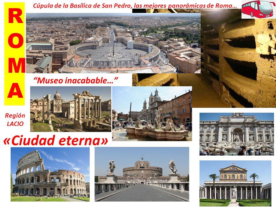 ROMAROMA «Ciudad eterna» Museo inacabable… Cúpula de la Basílica de San Pedro, las mejores panorámicas de Roma… Región LACIO