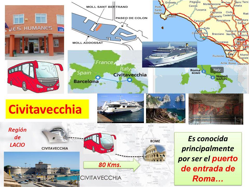 Civitavecchia Es conocida principalmente por ser el puerto de entrada de Roma… Región de LACIO 80 Kms.