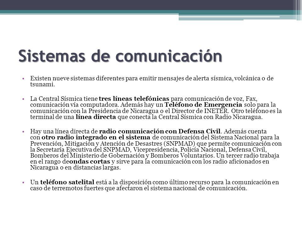 Sistemas de comunicación Existen nueve sistemas diferentes para emitir mensajes de alerta sísmica, volcánica o de tsunami.