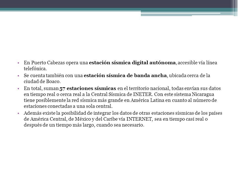 En Puerto Cabezas opera una estación sísmica digital autónoma, accesible vía línea telefónica.