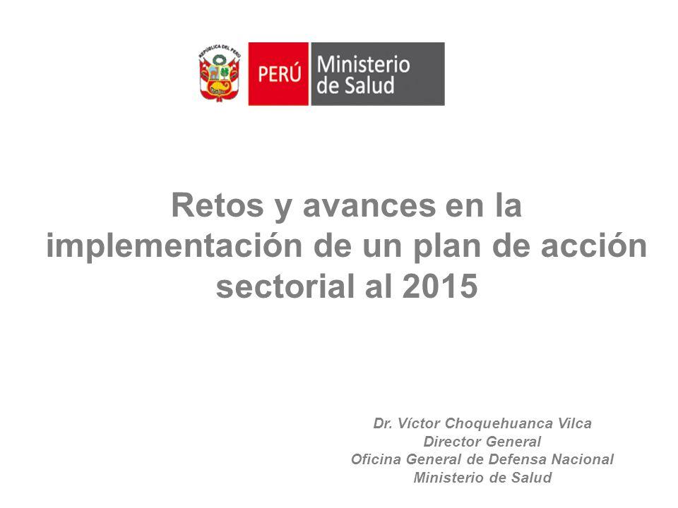 Retos y avances en la implementación de un plan de acción sectorial al 2015 Dr.