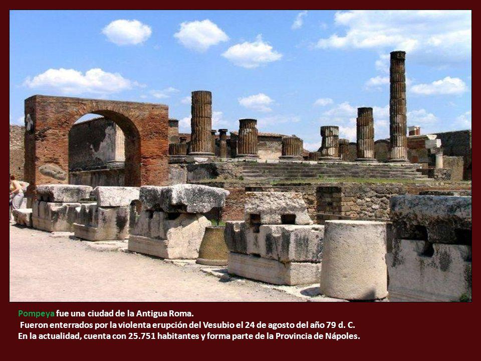 Pompeya fue una ciudad de la Antigua Roma.