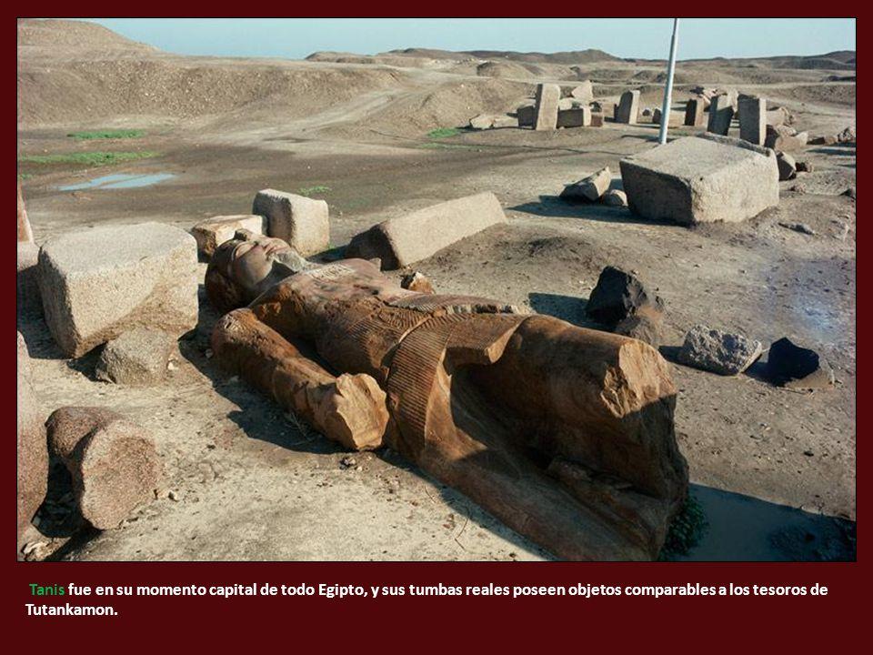Tanis fue en su momento capital de todo Egipto, y sus tumbas reales poseen objetos comparables a los tesoros de Tutankamon.