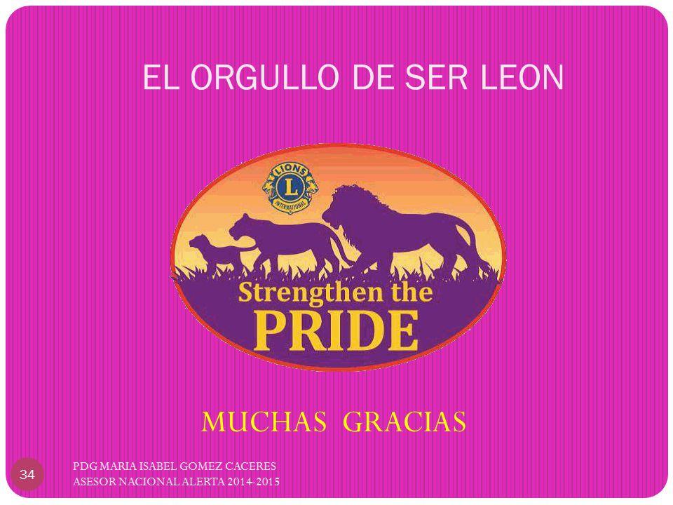 EL ORGULLO DE SER LEON MUCHAS GRACIAS PDG MARIA ISABEL GOMEZ CACERES ASESOR NACIONAL ALERTA 2014-2015 34