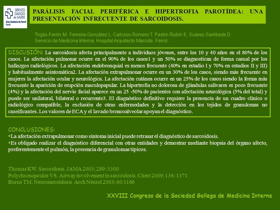 Trigás-Ferrín M, Ferreira-González L, Caínzos-Romero T, Pastor-Rubín E, Suárez-Sambade D Servicio de Medicina Interna.