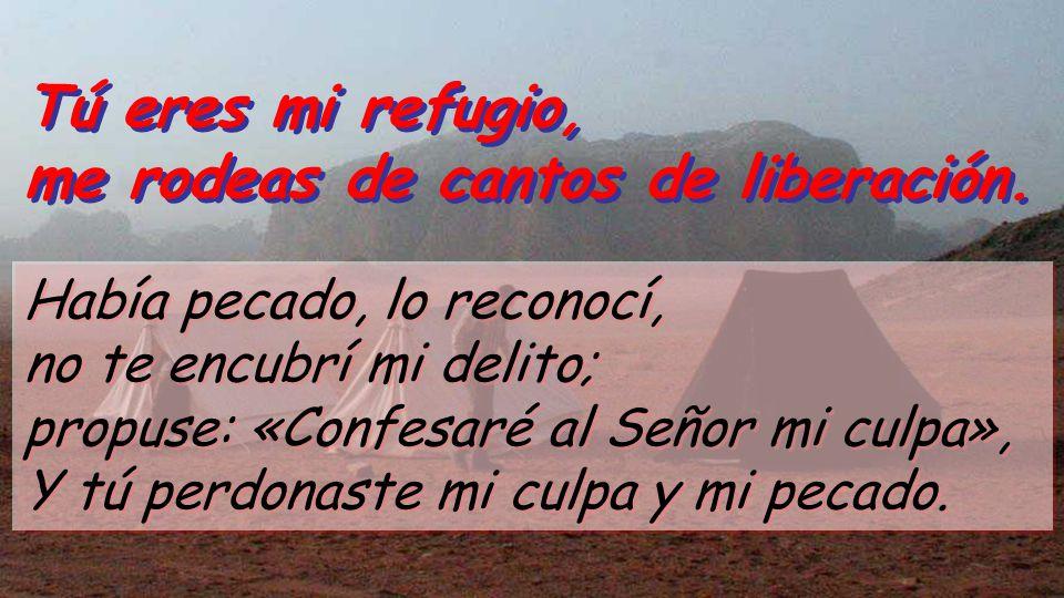 Salmo 31 Tú eres mi refugio, me rodeas de cantos de liberación.
