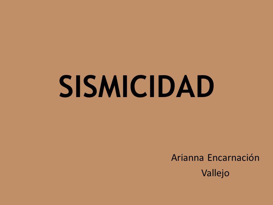 SISMICIDAD Arianna Encarnación Vallejo