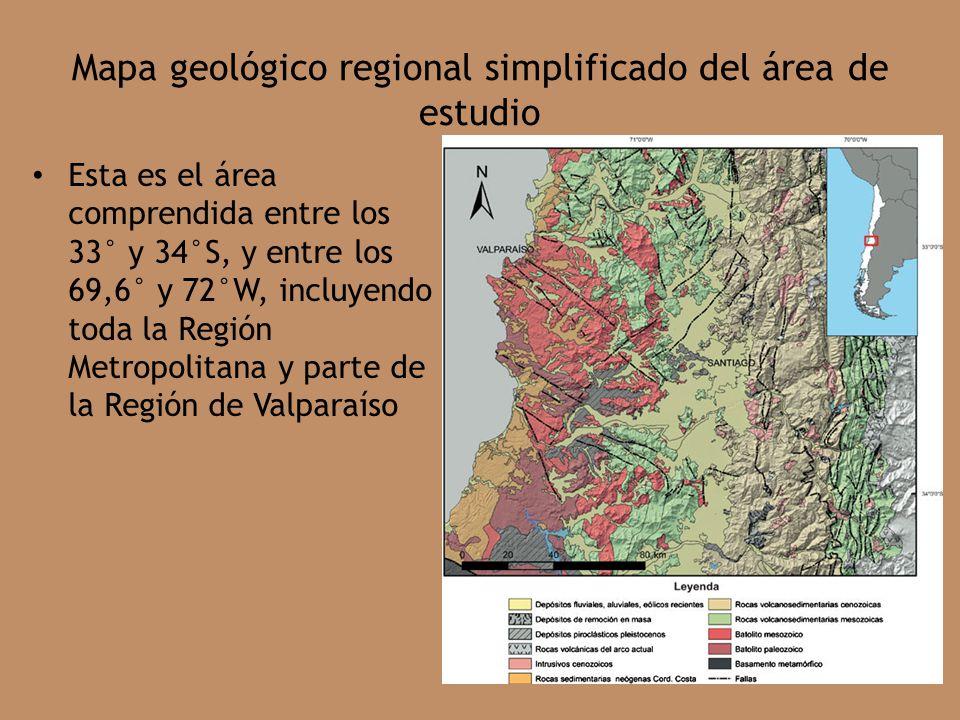 Mapa geológico regional simplificado del área de estudio Esta es el área comprendida entre los 33° y 34°S, y entre los 69,6° y 72°W, incluyendo toda la Región Metropolitana y parte de la Región de Valparaíso